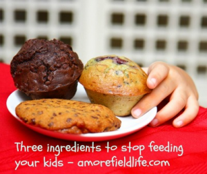 Three ingredients to stop feeding your kids