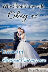 Why should my wife obey me?