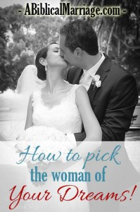How To Pick The Woman of Your Dreams