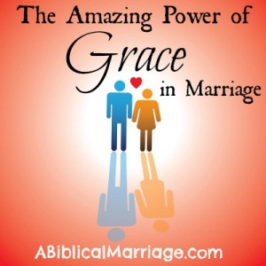 The Amazing Power of Grace (in marriage)