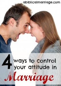 Four ways to control your attitude in marriage